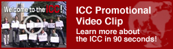 ICC Promotional Video Clip Learn more about the ICC in 90 seconds!